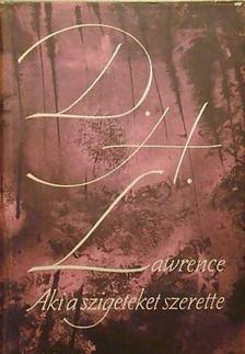 D. H. Lawrence - Aki a szigeteket szerette [antikvár]