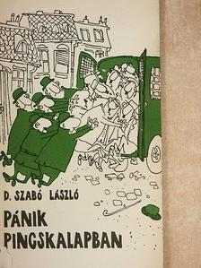 D. Szabó László - Pánik pincskalapban [antikvár]