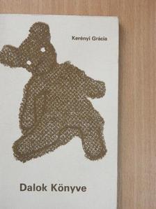 Kerényi Grácia - Dalok Könyve [antikvár]
