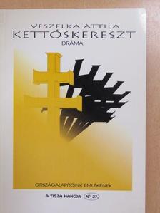 Veszelka Attila - Kettőskereszt (dedikált példány) [antikvár]