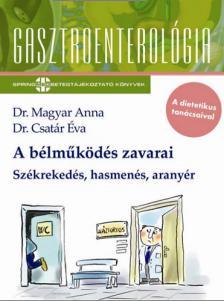 Dr.MagyarAnna-Dr.CsatárÉva - Abélműködészavarai- Székrekedés, hasmenés, aranyér