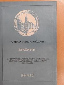 B. Tóth Ágnes - A Móra Ferenc Múzeum Évkönyve 1984/85-2 [antikvár]