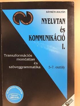 Bánréti Zoltán - Nyelvtan és kommunikáció I.  [antikvár]