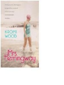 Naomi Wood - Mrs. Hemingway