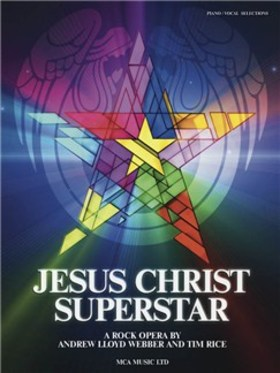 WEBBER, RICE - JESUS CHRIST SUPERSTAR PIANO/ VOCAL SELECTIONS