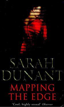 Sarah Dunant - Mapping the Edge [antikvár]