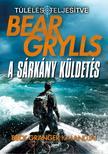 Bear Grylls - A sárkány küldetés [nyári akció]