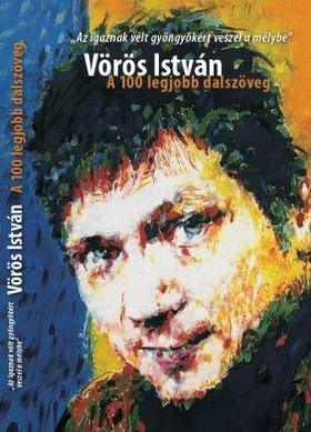 Vörös István - A 100 legjobb dalszöveg
