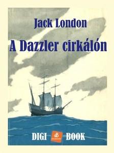 Jack London - A Dazzler cirkálón [eKönyv: epub, mobi]