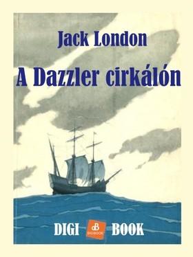 Jack London - A Dazzler cirkálón