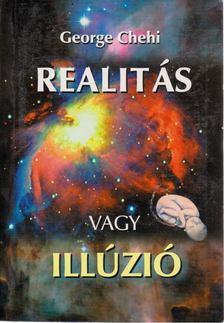 George Chehi - Realitás vagy illúzió [antikvár]