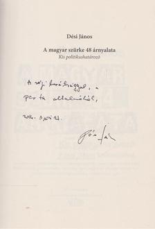 Dési János - A magyar szürke 48 árnyalata (dedikált) [antikvár]
