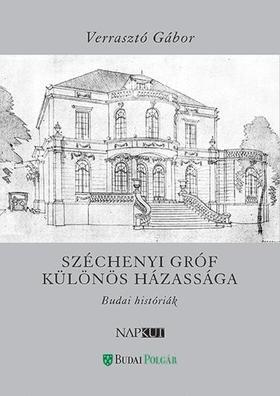 Verrasztó Gábor - Széchenyi gróf különös házassága