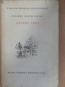 Gelléri Andor Endre - Keserű fény [antikvár]