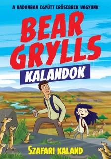 Bear Grylls - Bear Grylls Kalandok - Szafari Kaland [eKönyv: epub, mobi]