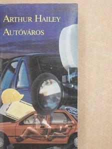 Arthur Hailey - Autóváros [antikvár]