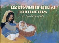 Magos István (szerk.) - Legkedvesebb bibliai történeteim