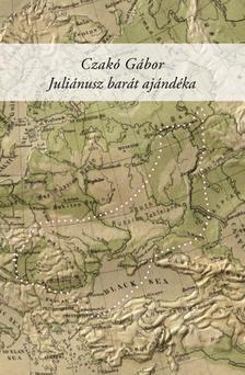 Czakó Gábor - Juliánusz barát ajándéka