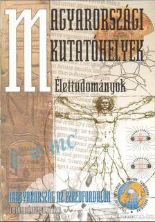 Glatz Ferenc - Magyarországi kutatóhelyek - Élettudományok [antikvár]