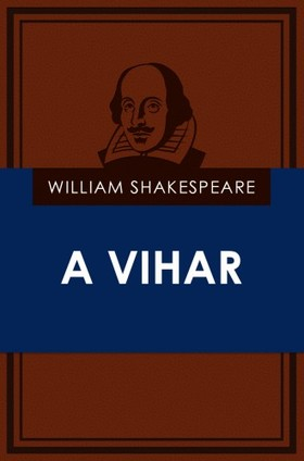 William Shakespeare - A vihar [eKönyv: epub, mobi]