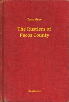 Zane Grey - The Rustlers of Pecos County [eKönyv: epub, mobi]
