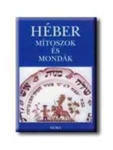 Komoróczy Géza (szerk.) - Héber mítoszok és mondák