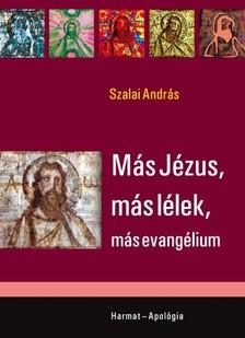 Szalai András - Más Jézus, más lélek, más evangélium [eKönyv: epub, mobi]