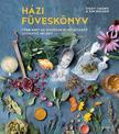 Chown, Vicky-Walker, Kim - Házi füveskönyv - Több mint 60 gyorsan elkészíthető gyógyító recept
