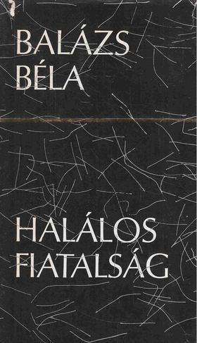 Balázs Béla - Halálos fiatalság [antikvár]