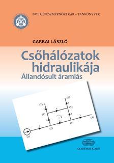Garbai László - Csőhálózatok hidraulikája Állandósult áramlás