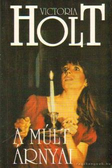 Victoria Holt - A múlt árnyai [antikvár]