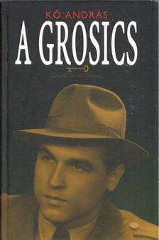 Kő András - A Grosics [antikvár]