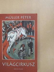 Müller Péter - Világcirkusz [antikvár]