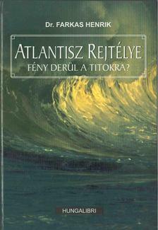 Dr. Farkas Henrik - Atlantisz rejtélye [antikvár]