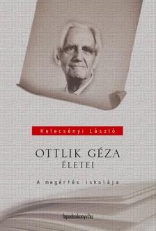 Kelecsényi László - Ottlik Géza életei [eKönyv: epub, mobi]