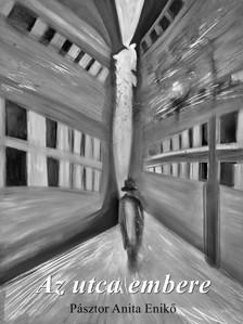 Anita Enikő Pásztor - Az utca embere [eKönyv: epub, mobi]