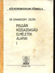 SIMANOVSZKY ZOLTÁN - Polgári közgazdasági elméletek alapjai I-II. [antikvár]