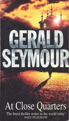 Gerald Seymour - At Close Quarters [antikvár]