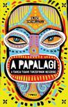 Erich Scheurmann - A Papalagi - A tiaveai Tuiavii törzsfőnök beszédei [nyári akció]