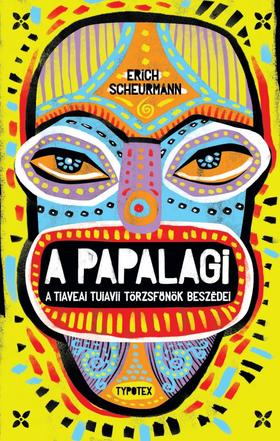 Erich Scheurmann - A Papalagi - A tiaveai Tuiavii törzsfőnök beszédei