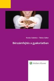 Kovács Szabolcs, Takács Gábor - Bérszámfejtés a gyakorlatban [eKönyv: epub, mobi]