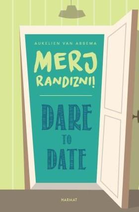 Aukelien van Abbema - Dare to date - Merj randizni!