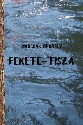 Marcsák Gergely - Fekete-Tisza