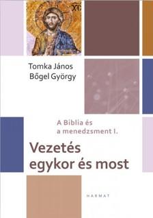 Tomka János, Bőgel György - Vezetés egykor és most [eKönyv: epub, mobi]