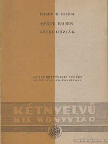 Theodor Storm - Späte Rosen / Kései rózsák [antikvár]