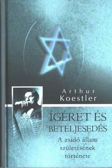 Arthur Koestler - Ígéret és beteljesedés [antikvár]