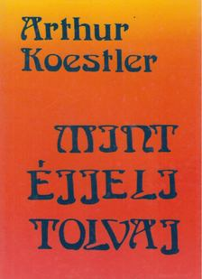 Arthur Koestler - Mint éjjeli tolvaj [antikvár]