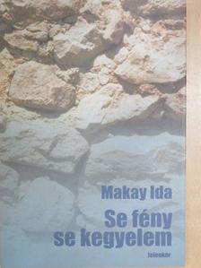 Makay Ida - Se fény, se kegyelem [antikvár]