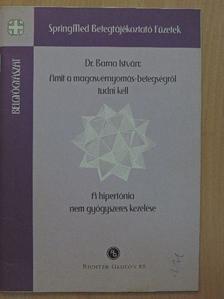 Dr. Barna István - Amit a magasvérnyomás-betegségről tudni kell/A hipertónia nem gyógyszeres kezelése [antikvár]