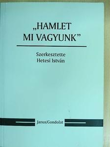 """Bókay Antal - """"Hamlet mi vagyunk"""" [antikvár]"""